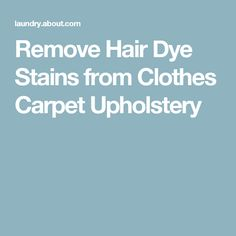 how to clean hair dye stains from clothes