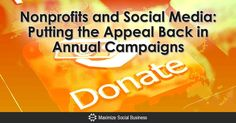 Nonprofits and Social Media: Putting the Appeal Back in Annual Campaigns via @nealschaffer
