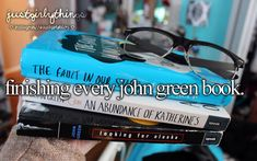 Finishing every John Green book. This is my goal.
