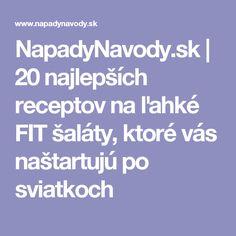 NapadyNavody.sk | 20 najlepších receptov na ľahké FIT šaláty, ktoré vás naštartujú po sviatkoch Health, Diet, Health Care, Healthy, Salud