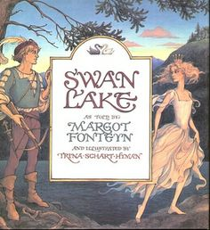 Swan Lake as told by Margot Fonteyn and illustrated by Trina Schart Hyman