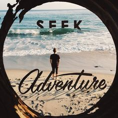 Adventure isn't going to find you.