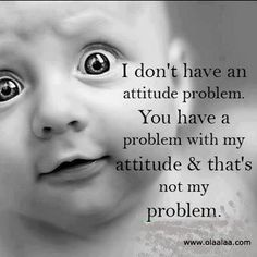 quotes about your attitude | you may also like attitude a bad attitude problem and reality agree ...