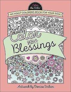 Christian Living Color Your Blessings An Adult Coloring Book Beautiful Relaxing
