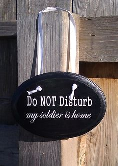 Do NOT Disturb my Soldier is Home Army Military Homecoming sign