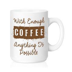 Enough Coffee