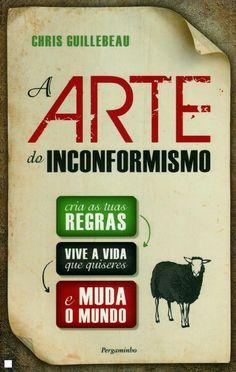 'A Arte do Inconformismo' de Chris Guillebeau #livros #criatividade #leiturascriativas Aster, Books, Creativity, Messages, Ideas, Libros, Book, Book Illustrations, Libri