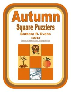 Autumn Square Puzzlers are excellent for exercising your students' problem solving skills. 3 levels of difficulty. $   #problemsolving #criticalthinking #gifted #enrichment #autumn #fastfinishers #BarbEvans #itsabouttimeteachers