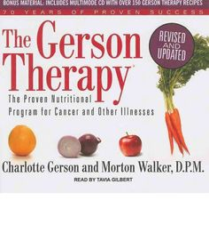 The Gerson Therapy ... cancer cure ... healthy food