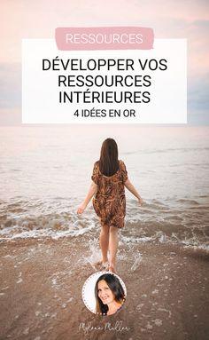 Vos ressources intérieures ne sont pas assez exploitées ? Apprenez à les optimiser et à les développer en suivant ces 4 conseils.