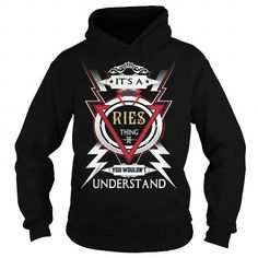 I Love  RIES  Its a RIES Thing You Wouldnt Understand  T Shirt Hoodie Hoodies YearName Birthday T shirts