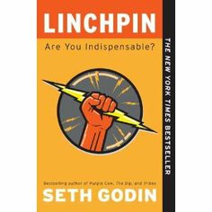 linchpin seth godin - Reading this book will get you to think differently about business and where things are going. Seth Godin, Book Club Books, Books To Read, My Books, Business Intelligence, Emotional Intelligence, This Is A Book, The Book, Book Log