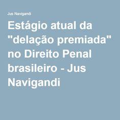 """Estágio atual da """"delação premiada"""" no Direito Penal brasileiro - Jus Navigandi"""