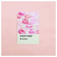 Pantone of the day - KISSES