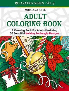 FREE TODAY  Adult Coloring Book: Coloring Book For Adults Featuring 30 Beautiful Holiday Zentangle Designs by Morgana Skye http://www.amazon.com/dp/B018O3CTOY/ref=cm_sw_r_pi_dp_5szxwb1AN5670