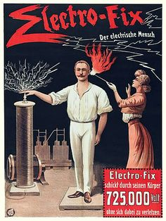 Electro-fix. Vintage sideshow poster. 1908. The electric human. Electro-fix sends 725,000 volts through his body without injury http://www.vintagevenus.com.au/products/vintage_poster_print-c332