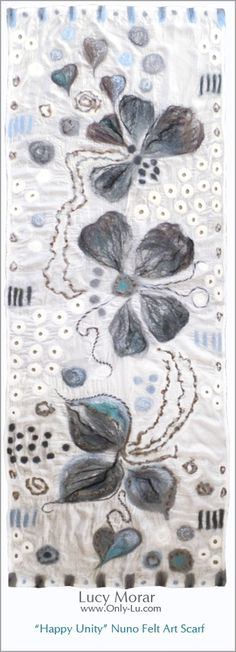Happy Unity / Nuno Felt Art Scarf by Lucy Morar   www.only-lu.com