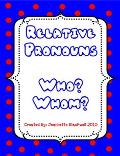 Relative Pronouns are addressed in the Language CCSS students really struggled with when to use who versus whom. I taught them the he . Relative Clauses, Relative Pronouns, Student Teaching, Teaching Ideas, Teaching Resources, Word Study, Word Work, 4th Grade Ela, Reading Themes