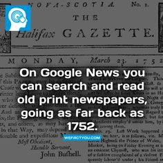 On Google News you can search and read old print newspapers, going as far back as 1752...