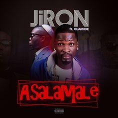 NaijaBeatZone: DOWNLOAD MUSIC: Jiron Ft. Olamide - Asalamale (Prod. By Puffy-Tee)