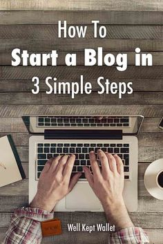 How to Start a Blog in 3 Simple Steps