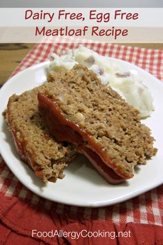 Dairy and egg free meatloaf. Good for a base