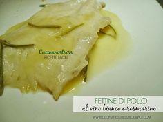 Cucinanostress  : FETTINE di POLLO al VINO BIANCO e ROSMARINO