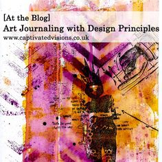Captivated Visions - Art Journaling with Design Principles