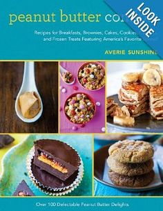 Peanut Butter Comfort: Recipes for Breakfasts, Brownies, Cakes, Cookies, Candies, and Frozen Treats Featuring America's Favorite Spread: Averie Sunshine: 9781620876213: Amazon.com: Books