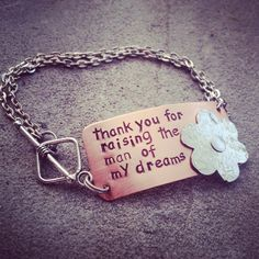 "hand stamped copper and silver mixed metal ""thank you for raising the man of my dreams"" bracelet on Etsy, $27.00"