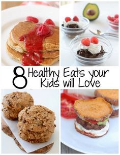8 Healthy Eats your Kids will Love