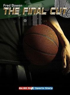The Final Cut by Fred Bowen, available at Book Depository with free delivery worldwide. Friendship Test, Making The Team, Group Of Friends, Basketball Teams, Best Player, Friends Forever, New Books, All Star, Finals
