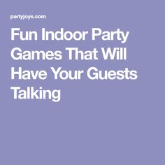 Fun Indoor Party Games That Will Have Your Guests Talking