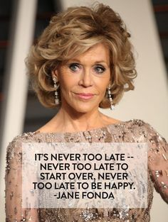 These 7 Inspiring Celeb Quotes Will Help You Start Fresh In 2016 - Trend True Quotes 2019 Jane Fonda Hairstyles, Nagel Blog, Woman Quotes, Quotes Quotes, Star Quotes, Quotes Women, Motivational Sayings, Famous Quotes, True Quotes