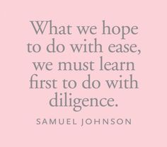 What we hope to do with ease, we must learn first to do with diligence! Xoxo Haley  #success #entrepreneur #selfemployed #workfromhome #workformyself #lifecoach #businesscoach #marketing #independent #Interdependent #selfreliant #selfworth #inspirational #freedom #actress #actor #celebrity #sports #leadership #rolemodel #mentor #dreams #growing #clients #motivation