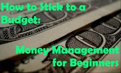How To Stick To A Budget: Money Management For Beginners