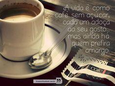 Frase com imagem A vida é como café sem açúcar