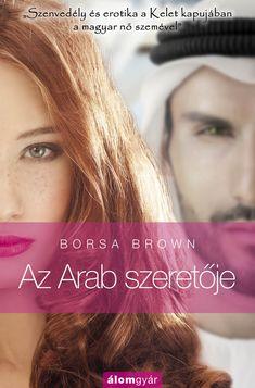 Töltse le vagy olvassa el online Az Arab szeretője Ingyenes Könyvek (PDF ePub - Borsa Brown, Érzelmes és sokkoló.Történet egy nem mindennapi szerelemről egy szaúdi herceg és egy magyar nő között. Happy End, Red Books, Book Lovers, Persona, Believe, Herceg, Bookshelves, Pizza, Bookcase