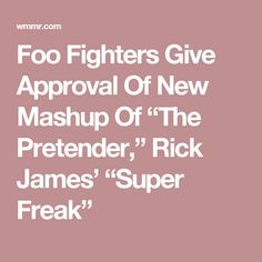 272 best rick james the prince of funk images on pinterest rick foo fighters give approval of new mashup of the pretender rick james fandeluxe Choice Image