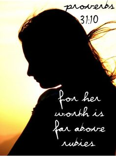 A womans worth, proverbs 31:10
