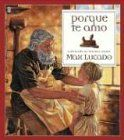 Porque Te Amo = Because I Love You (Spanish Edition) by M...