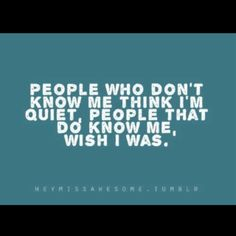 I apologize to my close friends for how much I blab in their ears to make up for all the lack of speaking I do to others.