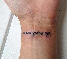 never give up tattoo ideas | Lösenord: