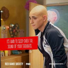 """""""It's hard to sleep over the sound of your thoughts."""" - Leo #redbandsociety WED 