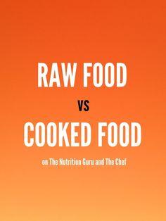 Raw Food vs Cooked FoodRaw Food vs Cooked Food Nutrition Health Diet