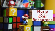 Using Kodu to code a Mario Kart game - Resources & Lesson pland
