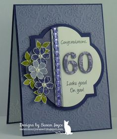 "Gorgeous Embossed ""60th."" Birthday Card...Susan Joyce: Cat's Ink.Corporated."