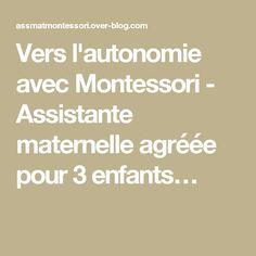Vers l'autonomie avec Montessori - Assistante maternelle agréée pour 3 enfants…