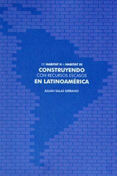 arkitektura.dok: #libros #arquitectura | Construyendo con recursos escasos en Latinoamérica : de Hábitat II a Hábitat III