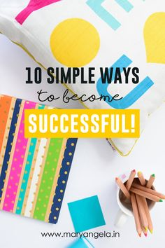 10 Simple Ways To Become Successful